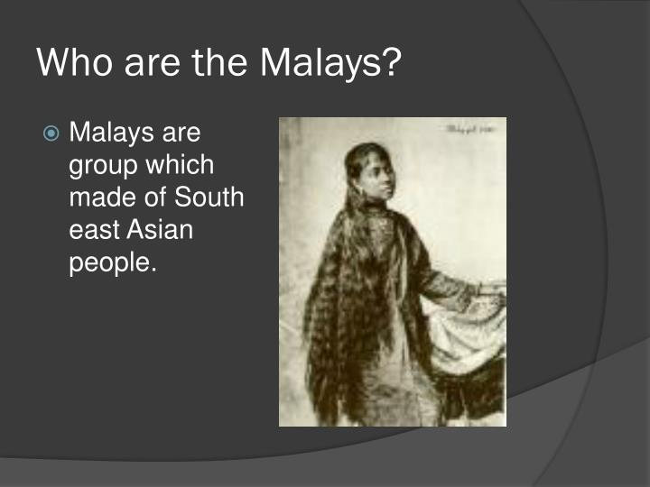 Who are the Malays?
