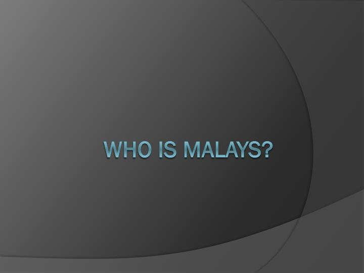 Who is Malays?