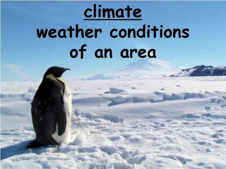 Climate weather conditions of an area