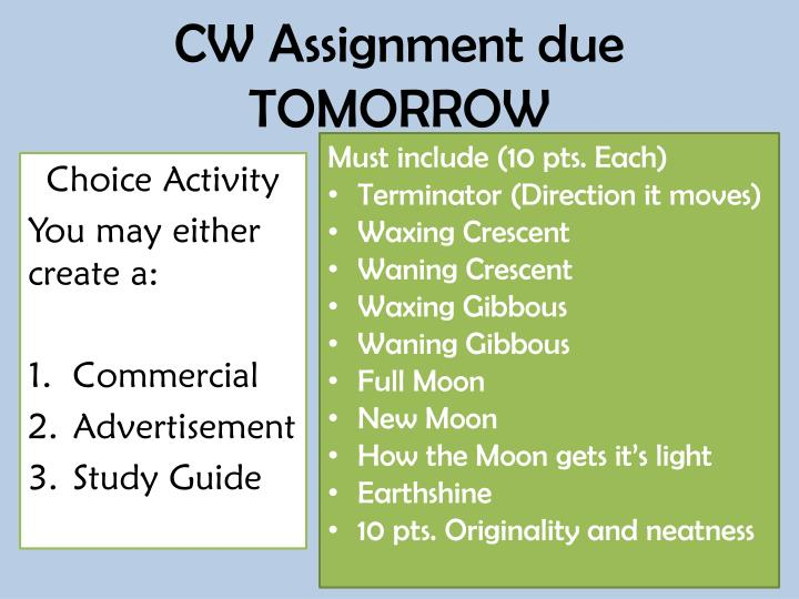 CW Assignment due TOMORROW