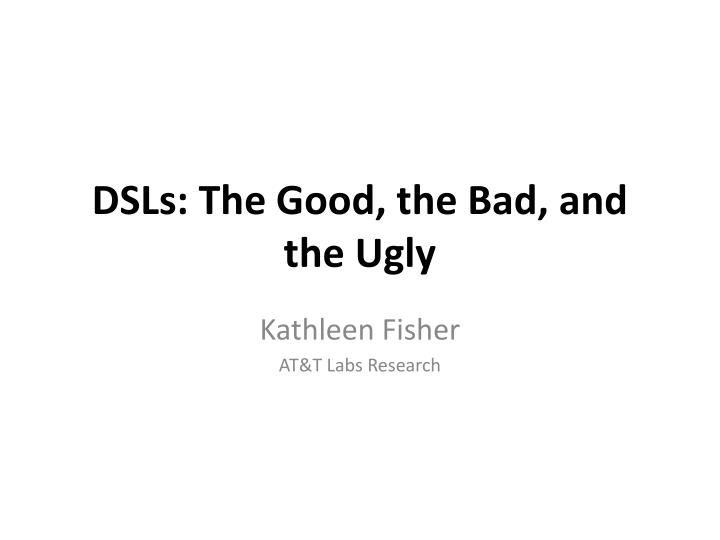 dsls the good the bad and the ugly n.