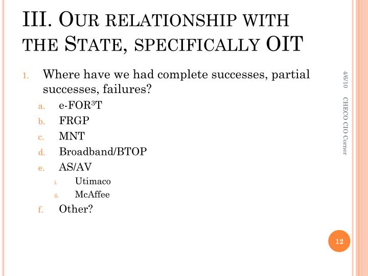 III. Our relationship with the State, specifically OIT