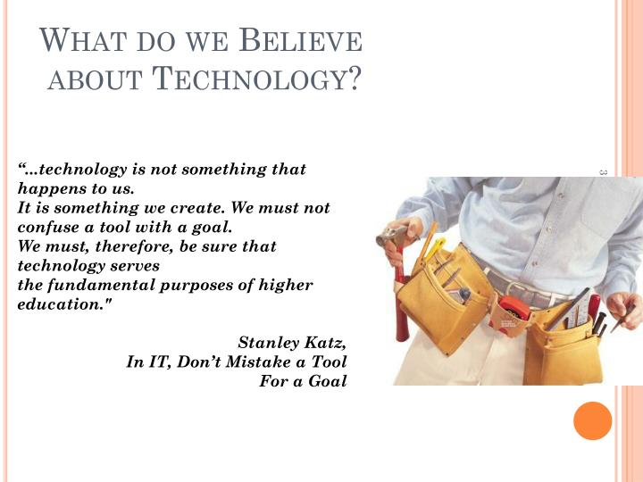 What do we believe about technology