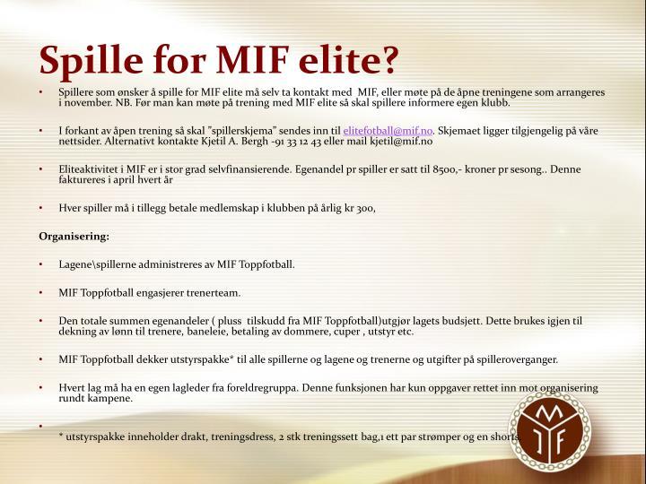 Spille for MIF elite?