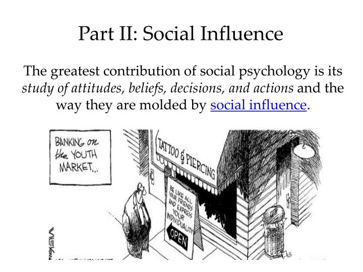 Part II: Social Influence