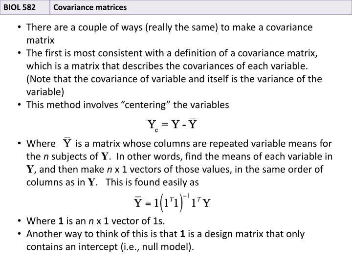 There are a couple of ways (really the same) to make a covariance matrix