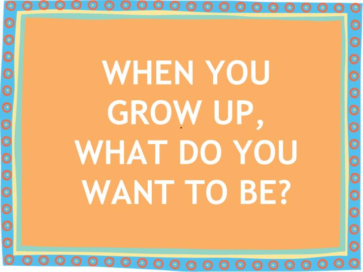 what will you be when you grow up essay One way to understand what colleges are looking for when they ask you to write an essay is to check out the essays of students who already got in—college essays that actually worked after all, they must be among the most successful of this weird literary genre.