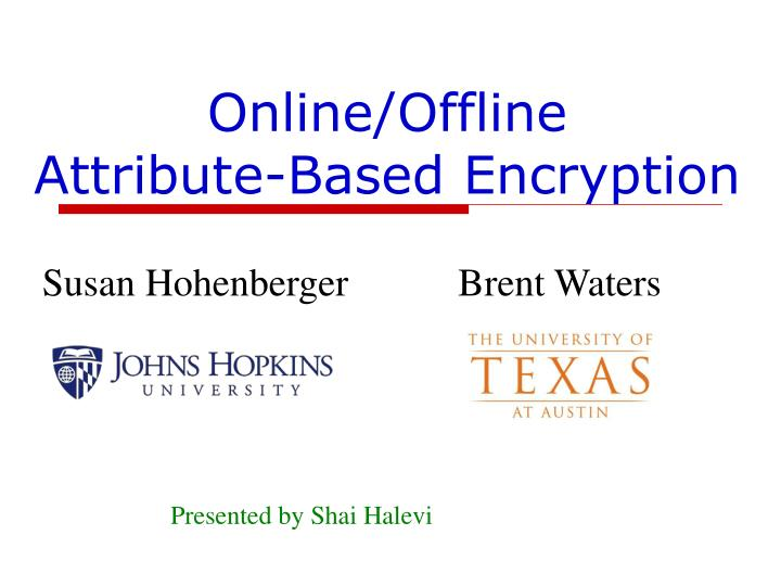 Online offline attribute based encryption