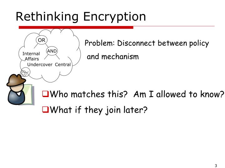 Rethinking encryption