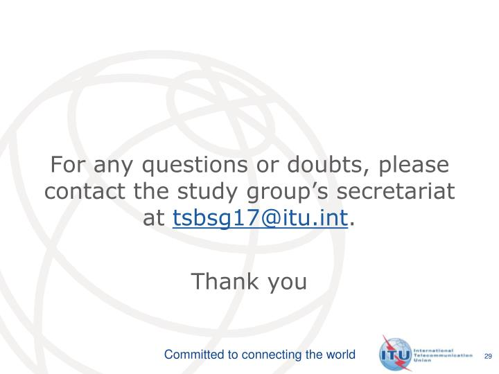 For any questions or doubts, please contact the study group's secretariat at