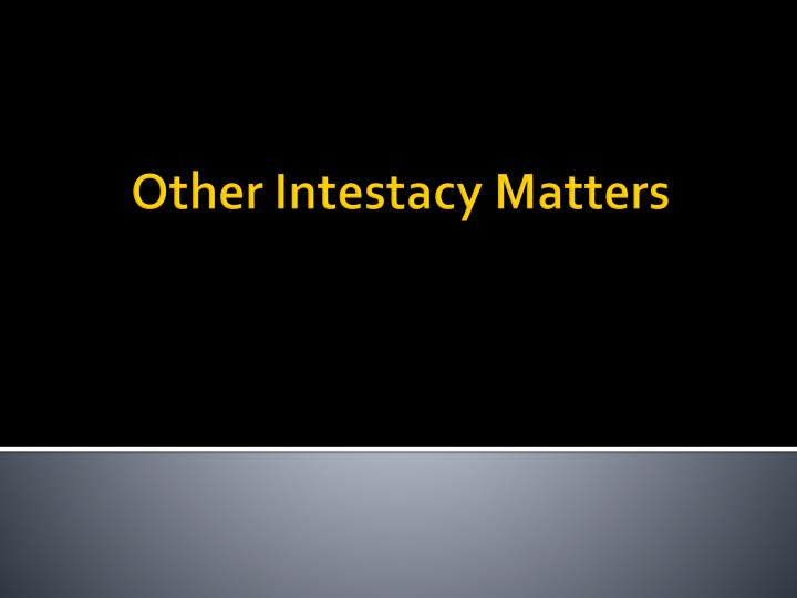 other intestacy matters n.