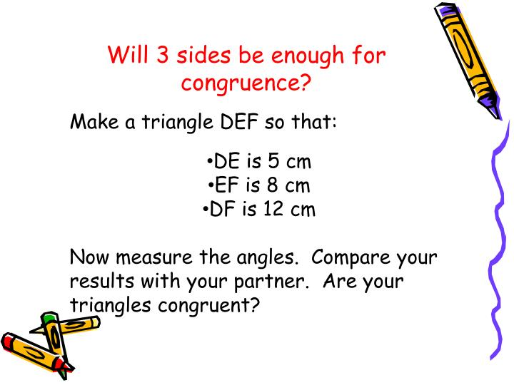 Will 3 sides be enough for congruence?