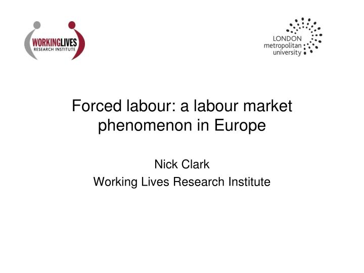 forced labour a labour market phenomenon in europe n.