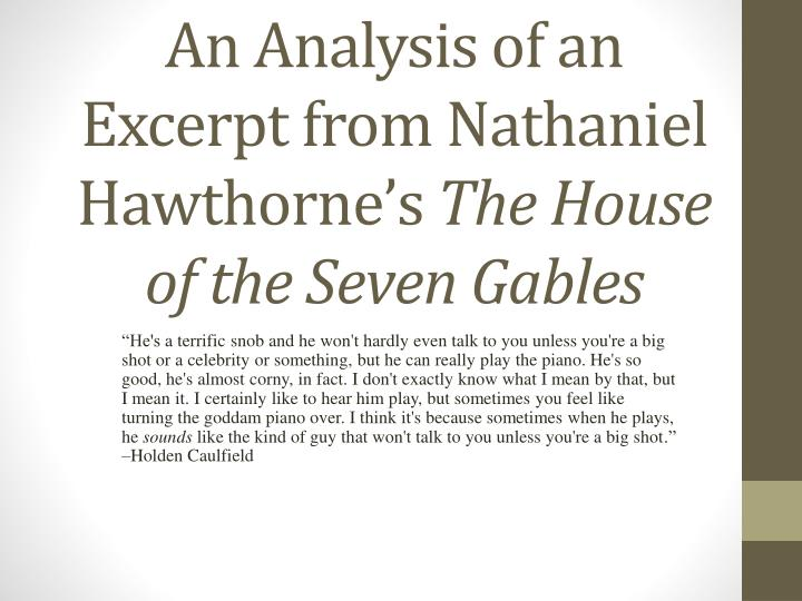 an analysis of symbolism in the house of seven gables by nathaniel hawthorne Nathaniel hawthorne's conception of time in the house of the seven gables nathaniel hawthorne conception de temps dans la maison aux sept pignons.