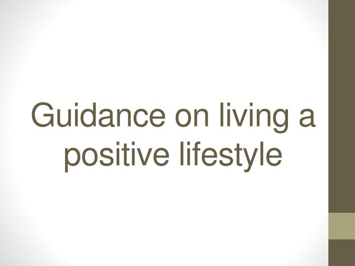 guidance on living a positive lifestyle n.