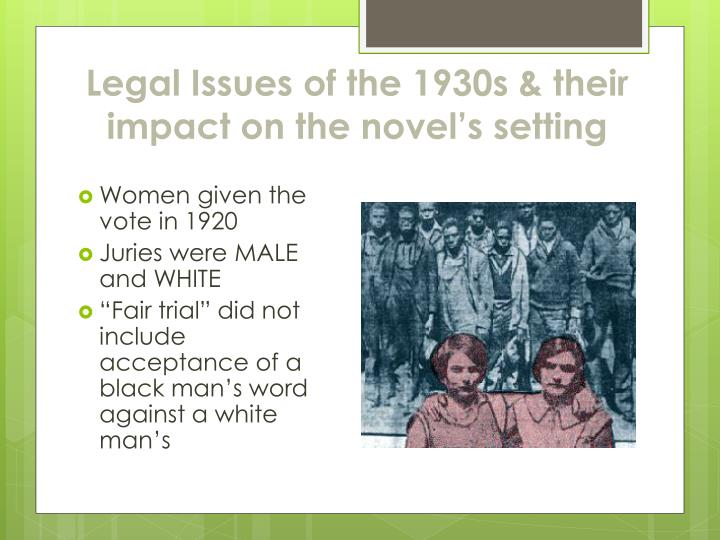 Legal Issues of the 1930s & their impact on the novel's setting
