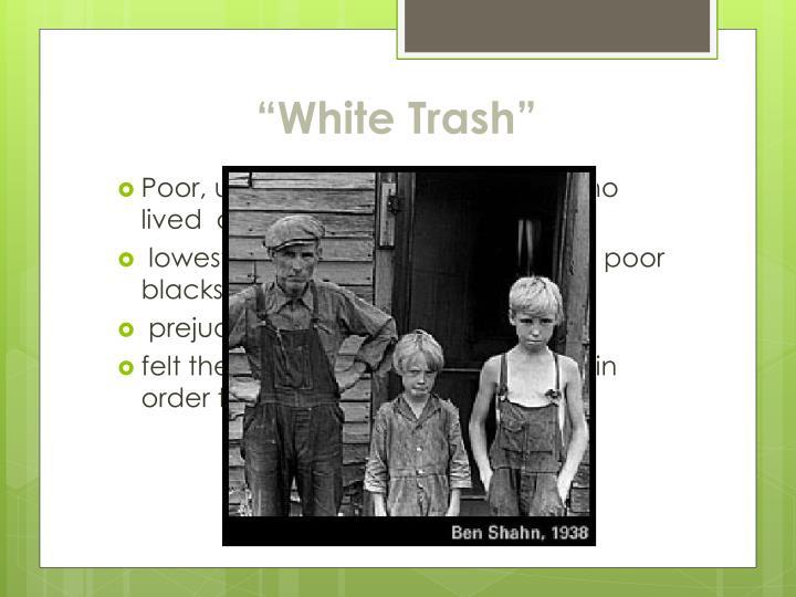"""""""White Trash"""""""