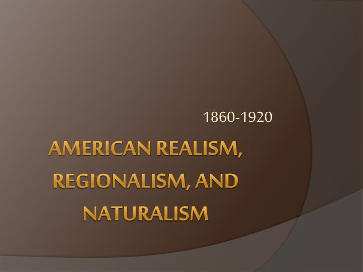 a comparison of realism and regionalism in literature