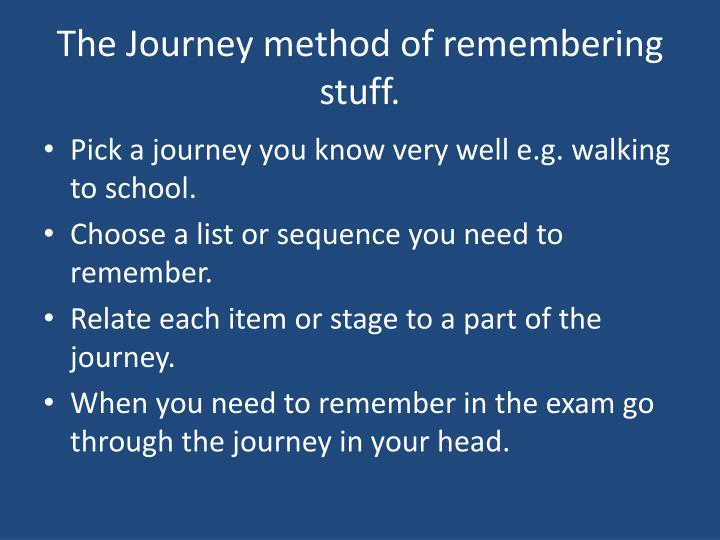 The Journey method of remembering stuff.