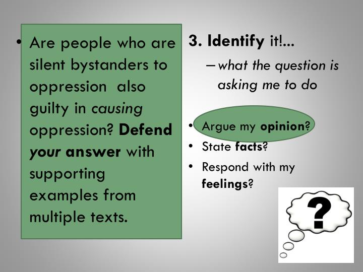 Are people who are silent bystanders to oppression  also guilty in