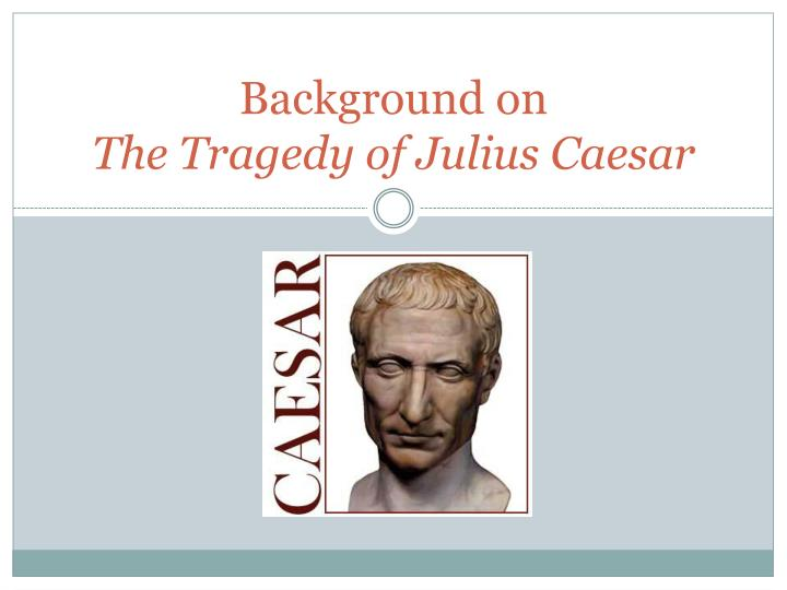 an analysis of the julius caesars role in roman history