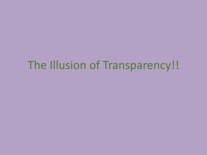 The illusion of transparency