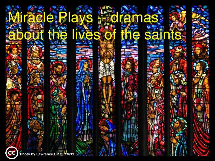 Miracle Plays -- dramas