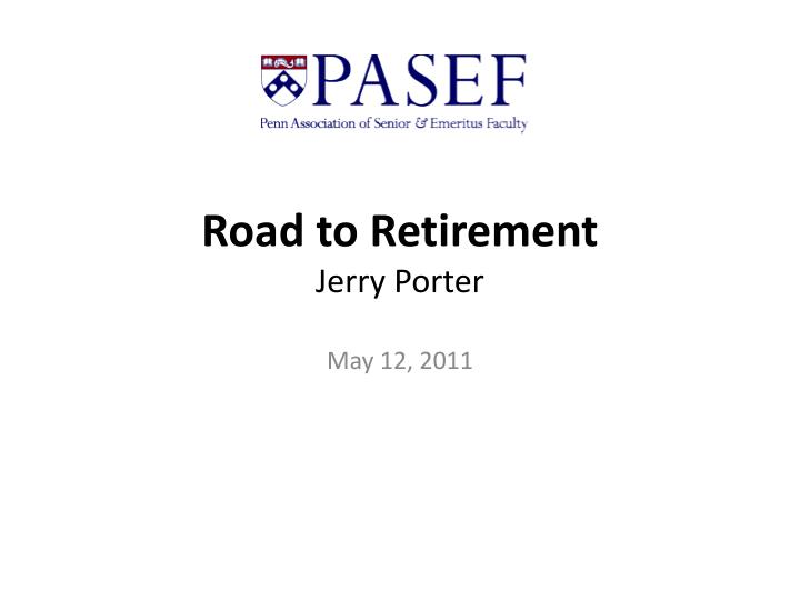 road to retirement jerry porter n.