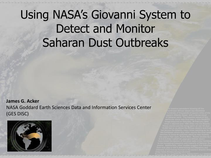 using nasa s giovanni system to detect and monitor saharan dust outbreaks n.