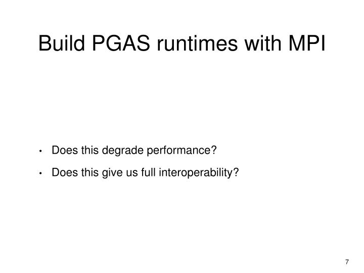 Build PGAS runtimes with MPI