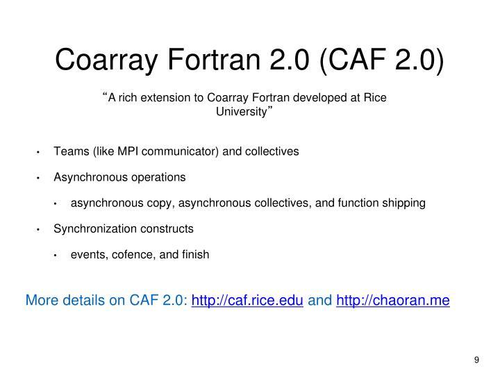 Coarray Fortran 2.0 (CAF 2.0)