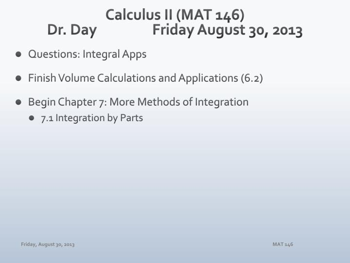 calculus ii mat 146 dr day friday august 30 2013 n.