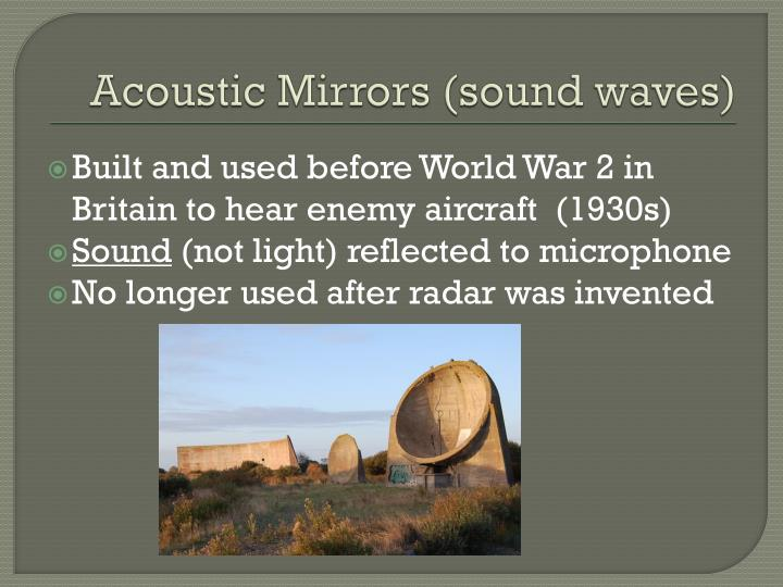 Acoustic Mirrors (sound waves)