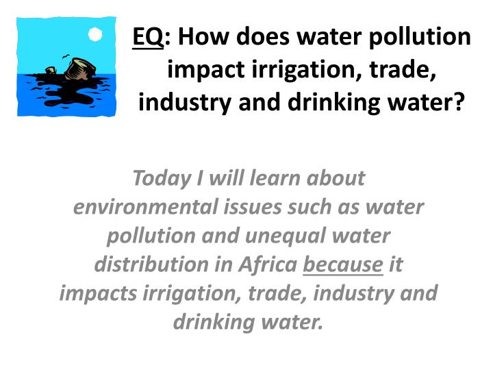 eq how does water pollution impact irrigation trade industry and drinking water n.