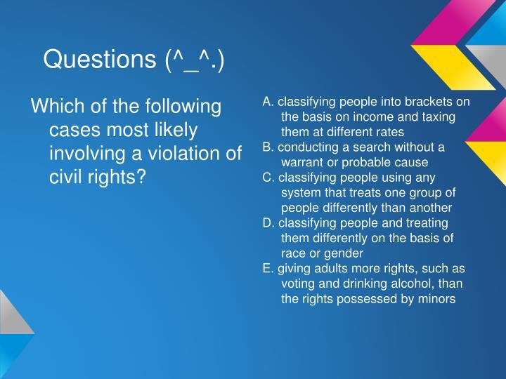 Questions (^_^.)