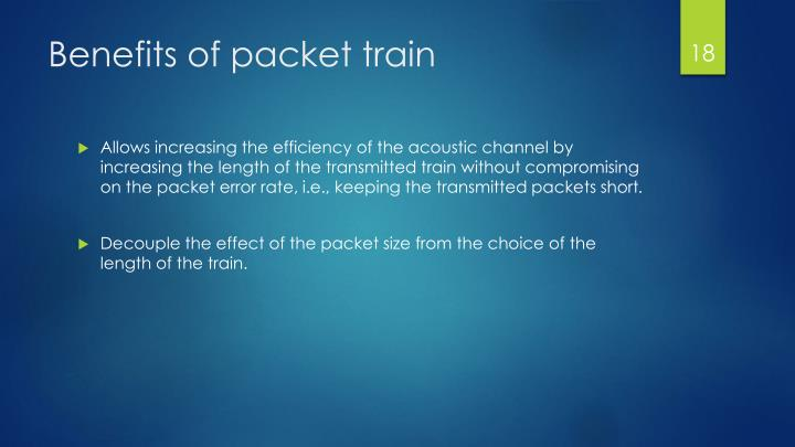 Benefits of packet train