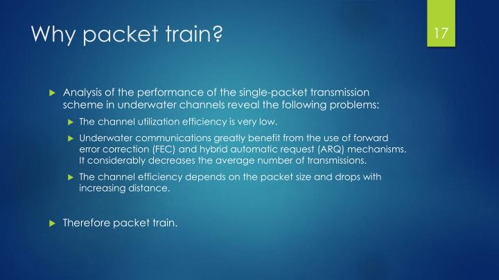Why packet train?