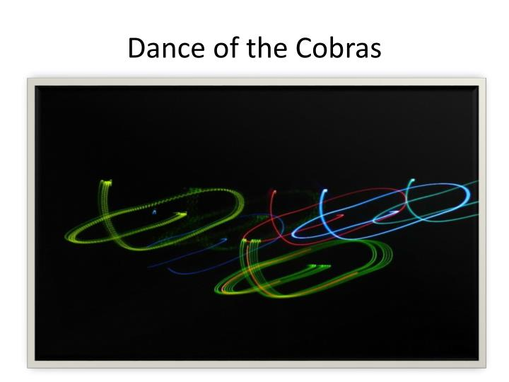 Dance of the Cobras