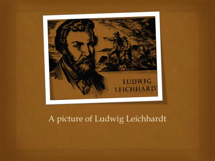 A picture of ludwig leichhardt