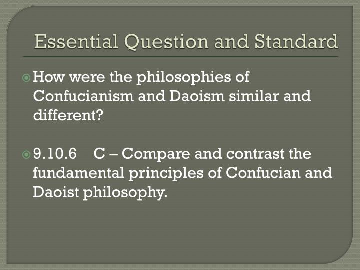 comparing and contrasting confucianism and legalism China: confucianism, legalism, and daoism as we have seen above, the religion of the shang people in early china was shamanistic, dependent on the ability of shamans to communicate with the world of gods shang china can also be characterized as a theocracy, since the.