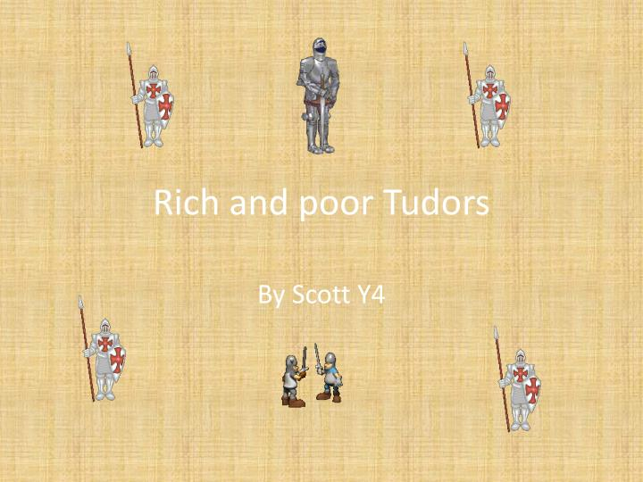 rich and poor tudors n.