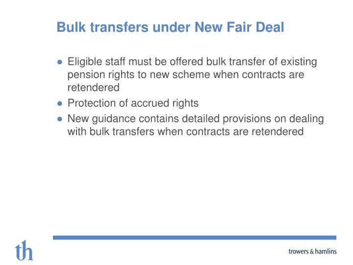 Bulk transfers under New Fair Deal