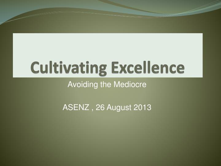 cultivating excellence n.
