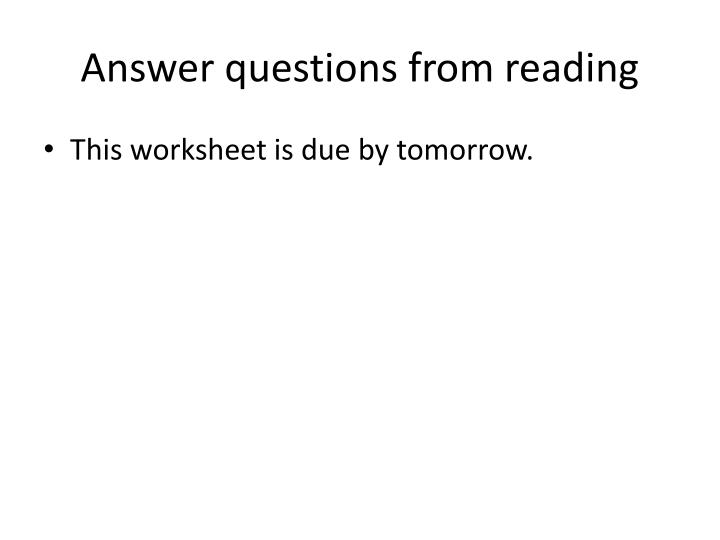 Answer questions from reading