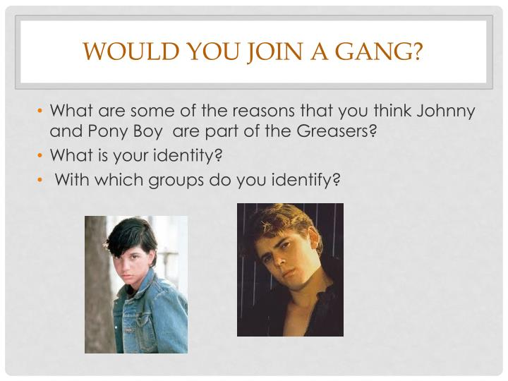 Would you join a gang?
