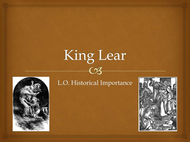 eng4u b king lear lesson 6 King lear is kind of a rite of passage - the role - is sort of a rite of passage for famous, grown-old actors, like ian mckellen (gandalf in lord of the rings), geoffrey rush - they both played.