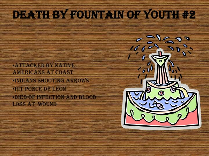Death By fountain of youth #2