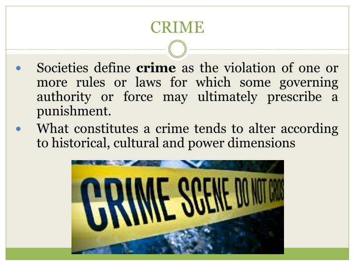 how society defines crime Defining the concept of crime: a humanistic perspective ronald c kramer western michigan university abstract this paper argues that the traditional definition.