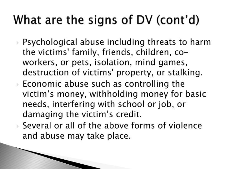 What are the signs of DV (cont'd)