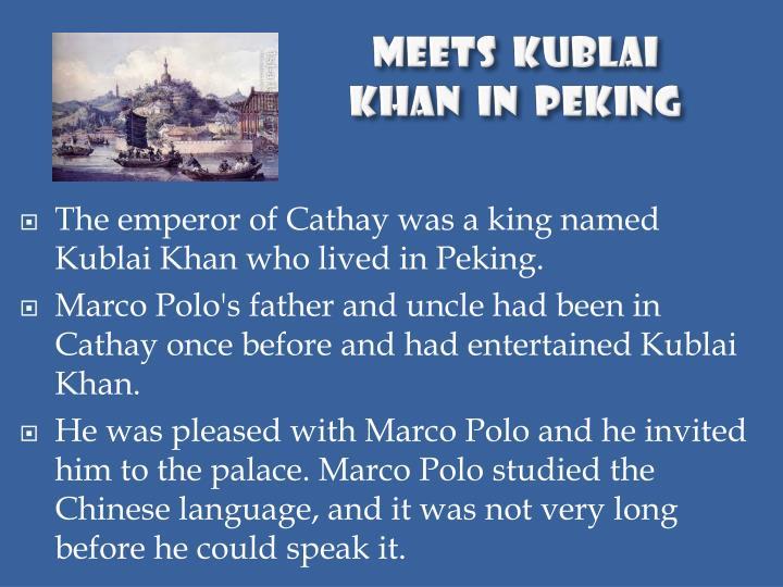 Meets  Kublai